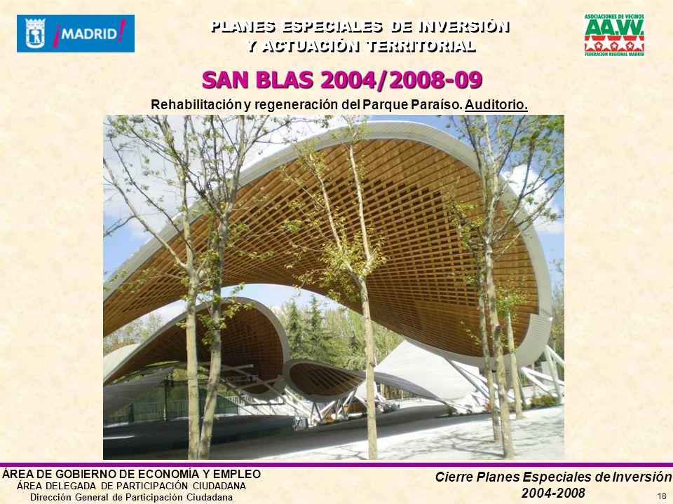 Cierre Planes Especiales de Inversión 2004-2008 PLANES ESPECIALES DE INVERSIÓN Y ACTUACIÓN TERRITORIAL PLANES ESPECIALES DE INVERSIÓN Y ACTUACIÓN TERRITORIAL ÁREA DE GOBIERNO DE ECONOMÍA Y EMPLEO ÁREA DELEGADA DE PARTICIPACIÓN CIUDADANA Dirección General de Participación Ciudadana 18 Rehabilitación y regeneración del Parque Paraíso.