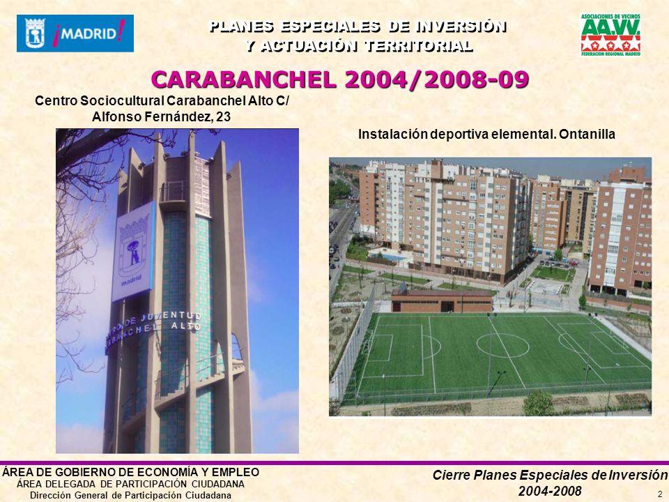 Cierre Planes Especiales de Inversión 2004-2008 PLANES ESPECIALES DE INVERSIÓN Y ACTUACIÓN TERRITORIAL PLANES ESPECIALES DE INVERSIÓN Y ACTUACIÓN TERRITORIAL ÁREA DE GOBIERNO DE ECONOMÍA Y EMPLEO ÁREA DELEGADA DE PARTICIPACIÓN CIUDADANA Dirección General de Participación Ciudadana 2 Instalación deportiva elemental.