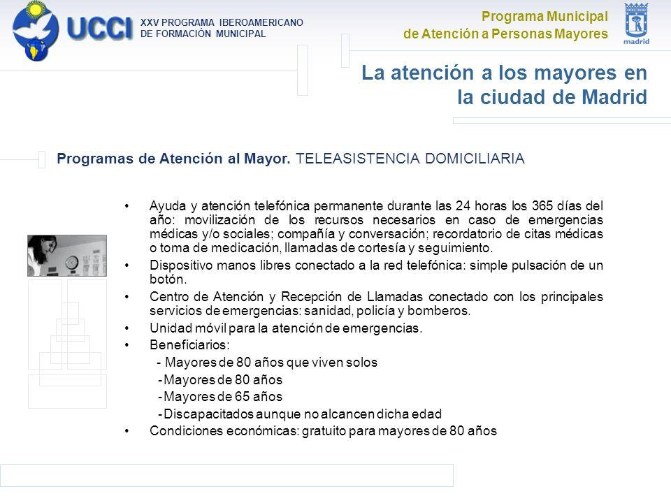 Programa Municipal de Atención a Personas Mayores XXV PROGRAMA IBEROAMERICANO DE FORMACIÓN MUNICIPAL La atención a los mayores en la ciudad de Madrid Programas de Atención al Mayor.