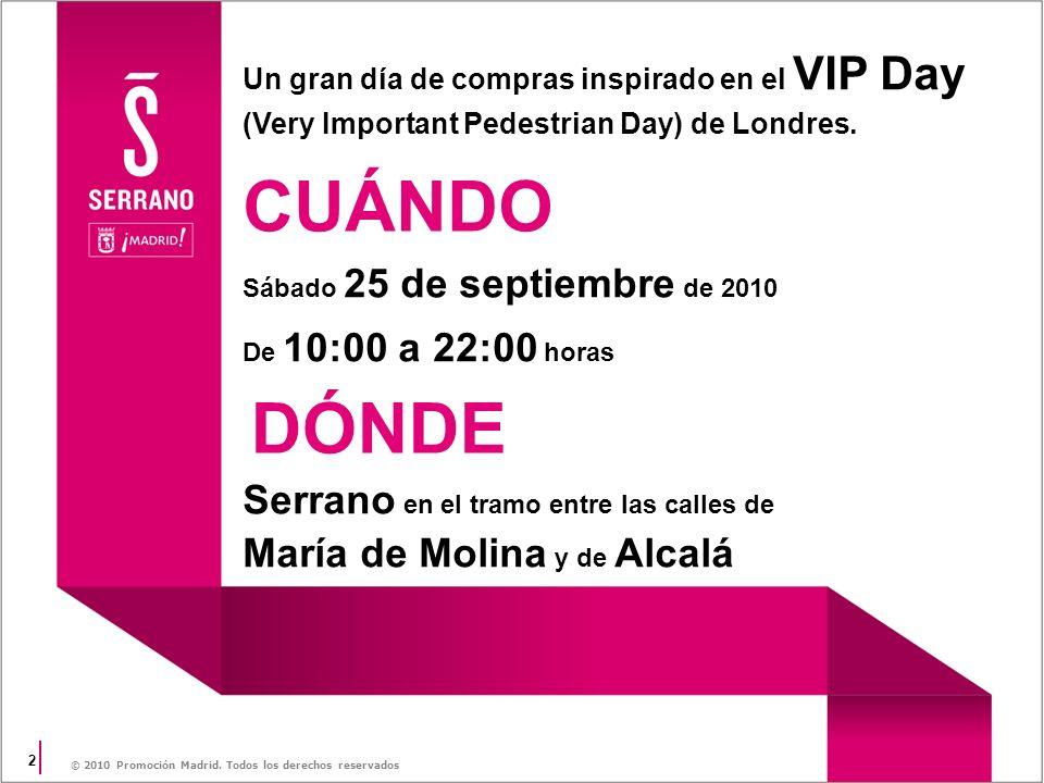 2 © 2010 Promoción Madrid. Todos los derechos reservados Un gran día de compras inspirado en el VIP Day (Very Important Pedestrian Day) de Londres. CU