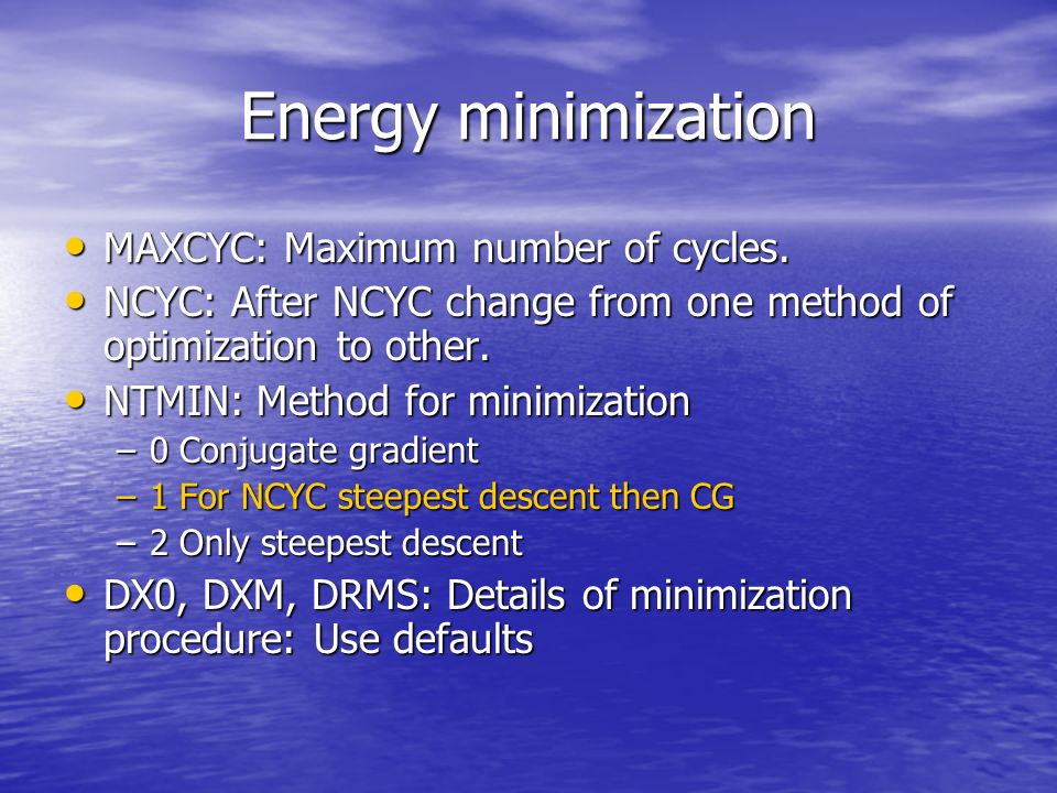Energy minimization MAXCYC: Maximum number of cycles.