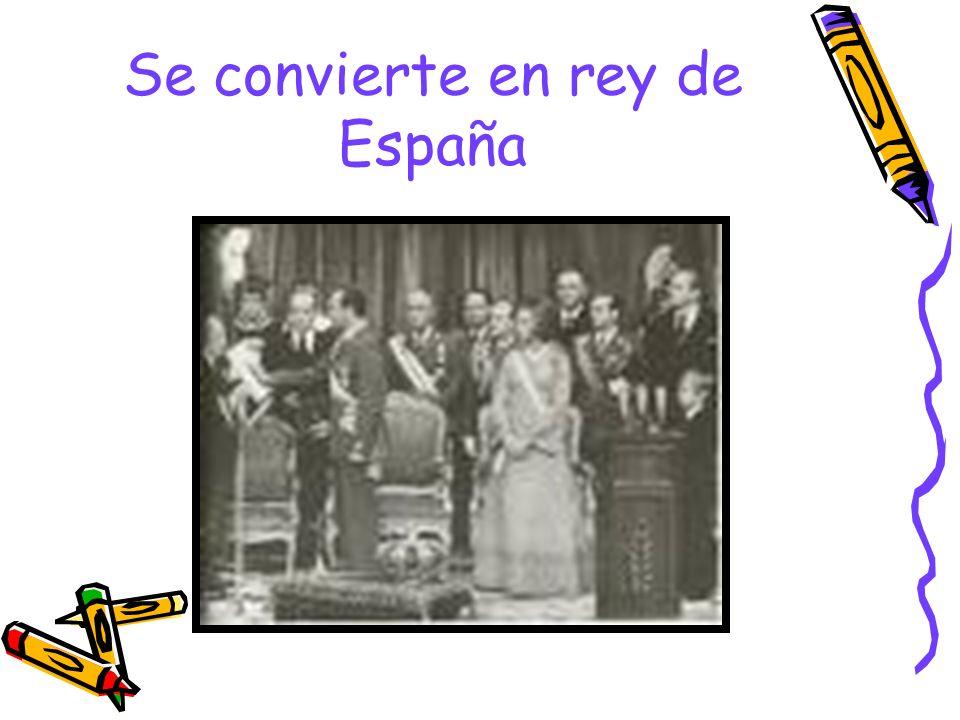 Se convierte en rey de España