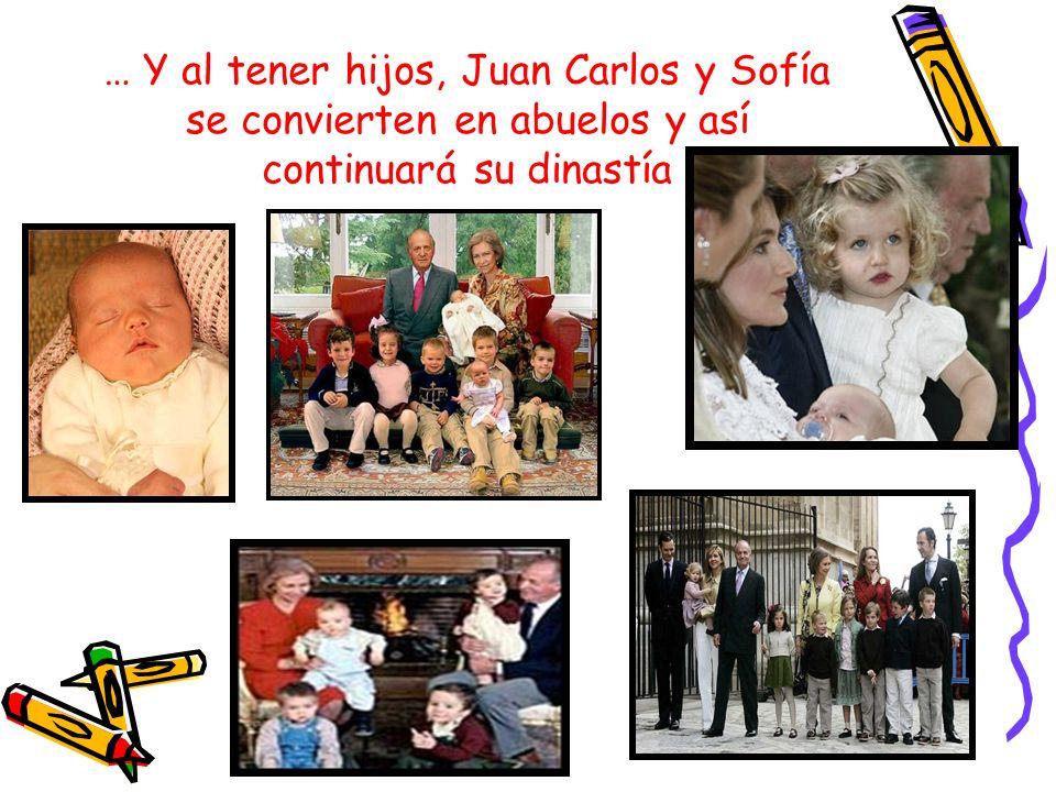 … Y al tener hijos, Juan Carlos y Sofía se convierten en abuelos y así continuará su dinastía