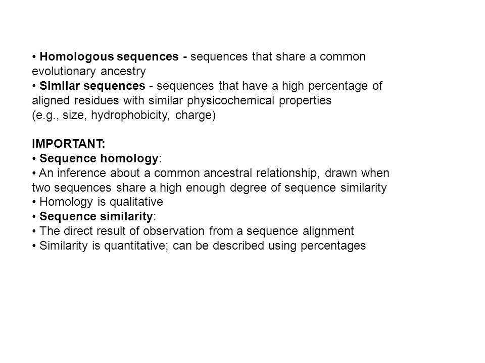 Homology and prediction La comparación de secuencias es el método más simple para identificar la existencia de homología.