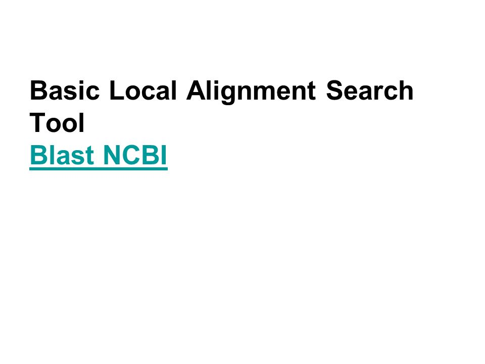 Basic Local Alignment Search Tool Blast NCBI Blast NCBI
