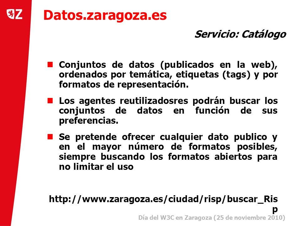 14 Día del W3C en Zaragoza (25 de noviembre 2010) ) Conjuntos de datos (publicados en la web), ordenados por temática, etiquetas (tags) y por formatos de representación.
