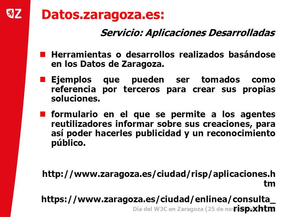 17 Día del W3C en Zaragoza (25 de noviembre 2010) ) Herramientas o desarrollos realizados basándose en los Datos de Zaragoza.