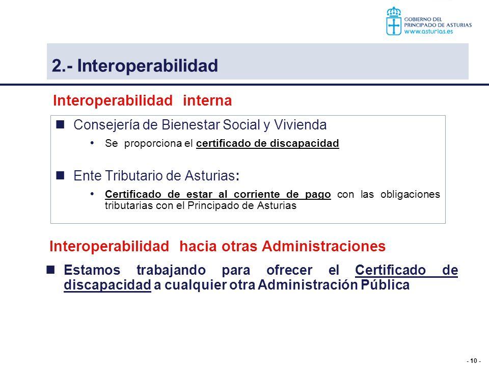 - 10 - Consejería de Bienestar Social y Vivienda Se proporciona el certificado de discapacidad Ente Tributario de Asturias: Certificado de estar al co