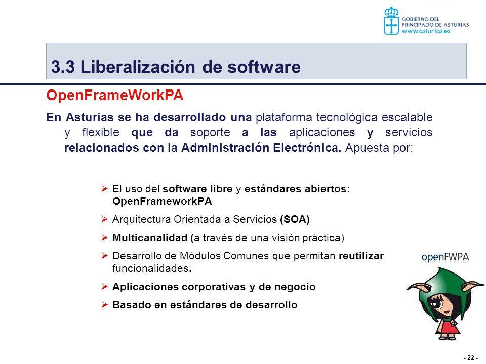- 22 - En Asturias se ha desarrollado una plataforma tecnológica escalable y flexible que da soporte a las aplicaciones y servicios relacionados con l
