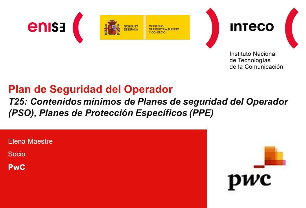 Plan de Seguridad del Operador T25: Contenidos mínimos de Planes de seguridad del Operador (PSO), Planes de Protección Específicos (PPE) Elena Maestre