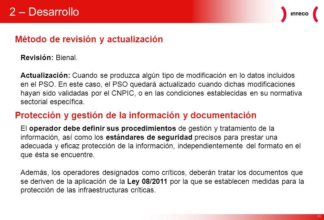 11 Método de revisión y actualización 2 – Desarrollo Revisión: Bienal. Actualización: Cuando se produzca algún tipo de modificación en lo datos inclui
