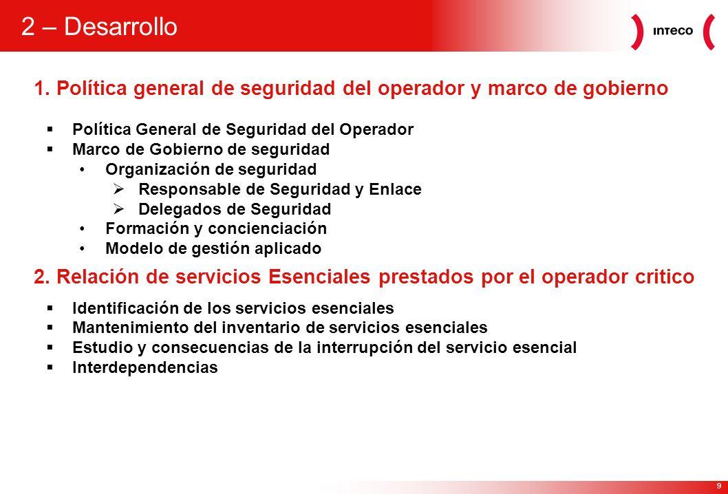 9 1. Política general de seguridad del operador y marco de gobierno 2 – Desarrollo Política General de Seguridad del Operador Marco de Gobierno de seg