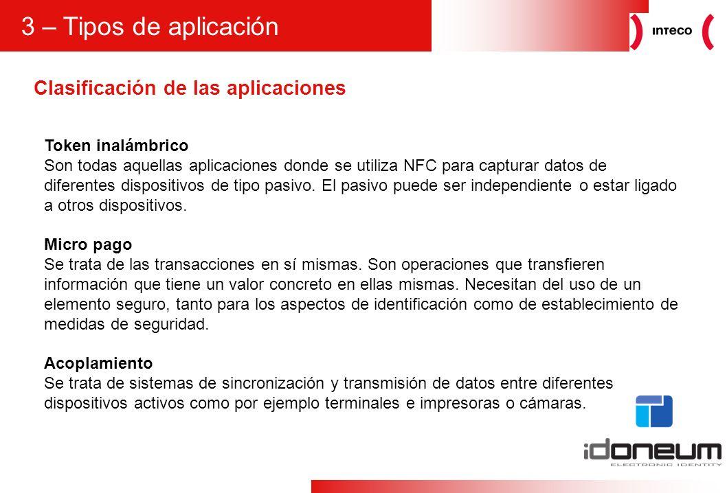 5 Clasificación de las aplicaciones 3 – Tipos de aplicación Token inalámbrico Son todas aquellas aplicaciones donde se utiliza NFC para capturar datos