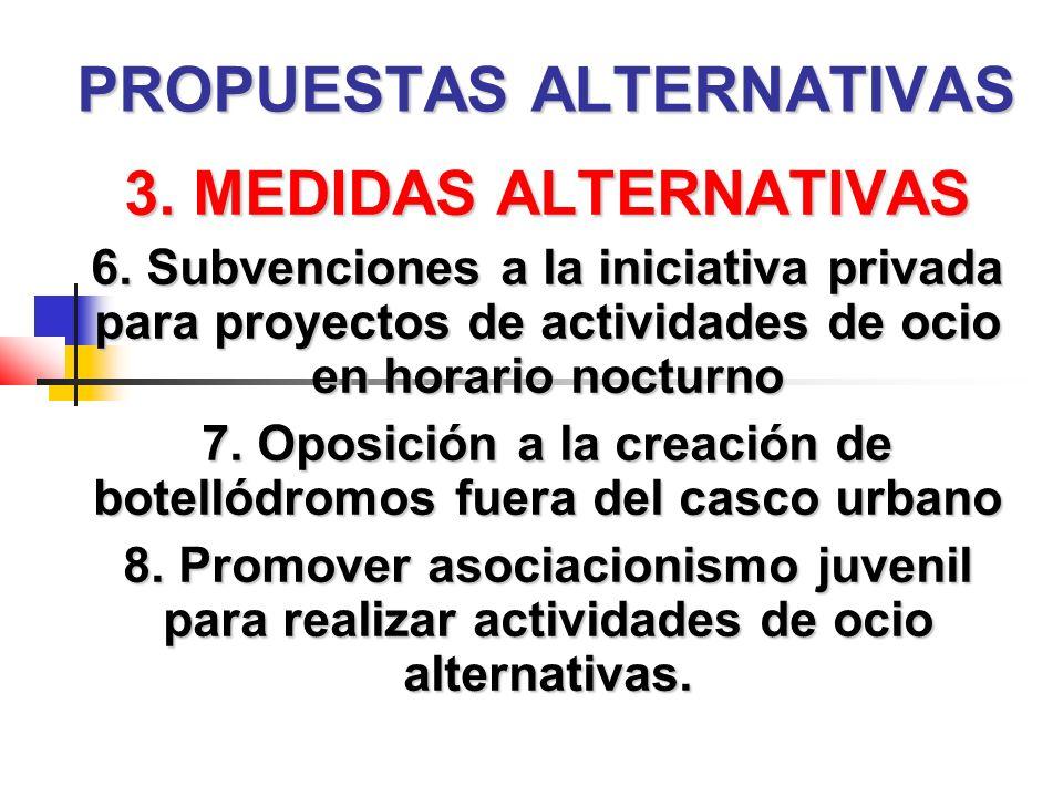 PROPUESTAS ALTERNATIVAS 3. MEDIDAS ALTERNATIVAS 6.