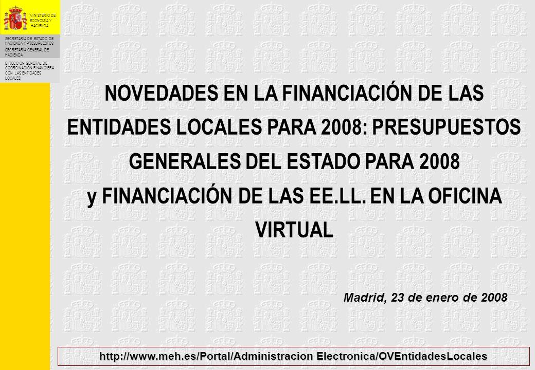 SECRETARÍA DE ESTADO DE HACIENDA Y PRESUPUESTOS SECRETARÍA GENERAL DE HACIENDA DIRECCIÓN GENERAL DE COORDINACIÓN FINANCIERA CON LAS ENTIDADES LOCALES MINISTERIO DE ECONOMÍA Y HACIENDA 2 PREVISIONES PRESUPUESTARIAS PARA 2008 * En 2007 se incluye la aplicación a presupuesto del anticipo con cargo a la Liquidación 2005 de 860,46 millones de.