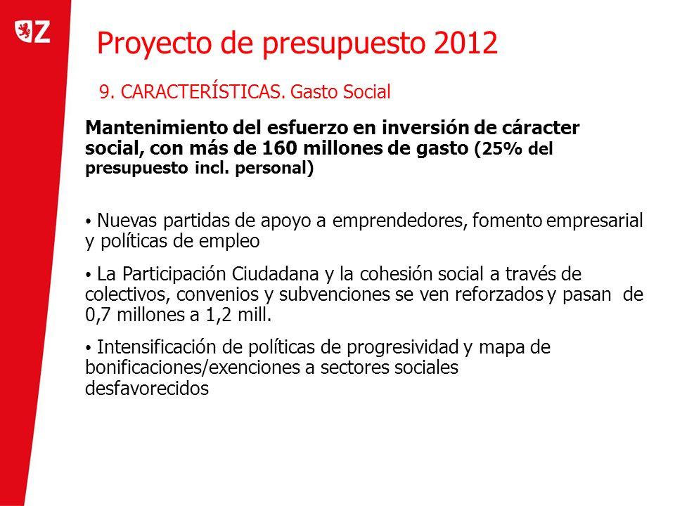 Proyecto de presupuesto 2012 9. CARACTERÍSTICAS. Gasto Social Mantenimiento del esfuerzo en inversión de cáracter social, con más de 160 millones de g