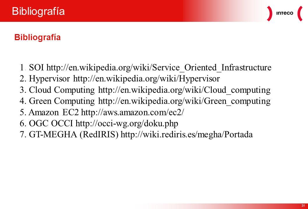 31 Bibliografía 1. SOI http://en.wikipedia.org/wiki/Service_Oriented_Infrastructure 2.