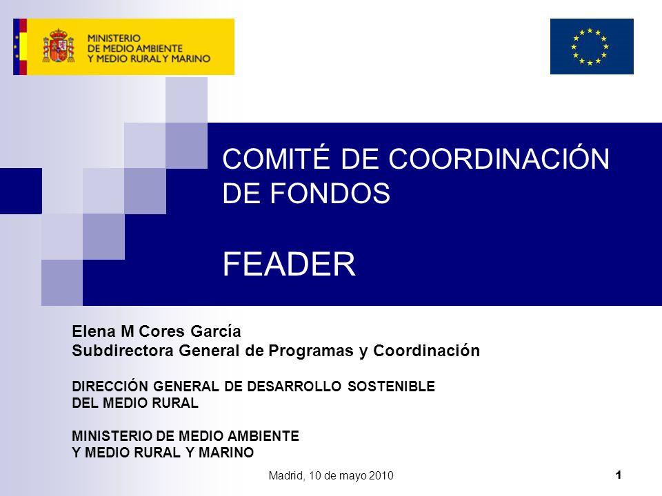 Madrid, 10 de mayo 2010 1 Elena M Cores García Subdirectora General de Programas y Coordinación DIRECCIÓN GENERAL DE DESARROLLO SOSTENIBLE DEL MEDIO R