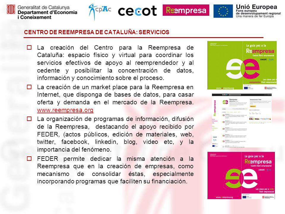 CENTRO DE REEMPRESA DE CATALUÑA: SERVICIOS La creación del Centro para la Reempresa de Cataluña: espacio físico y virtual para coordinar los servicios