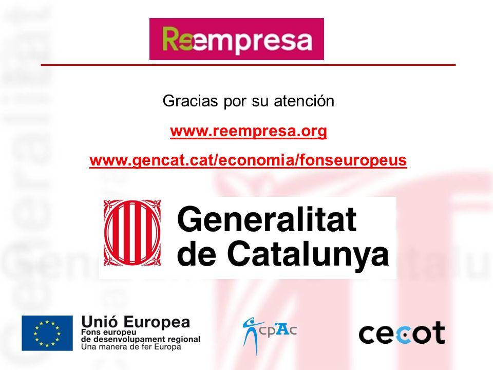 Gracias por su atención www.reempresa.org www.gencat.cat/economia/fonseuropeus