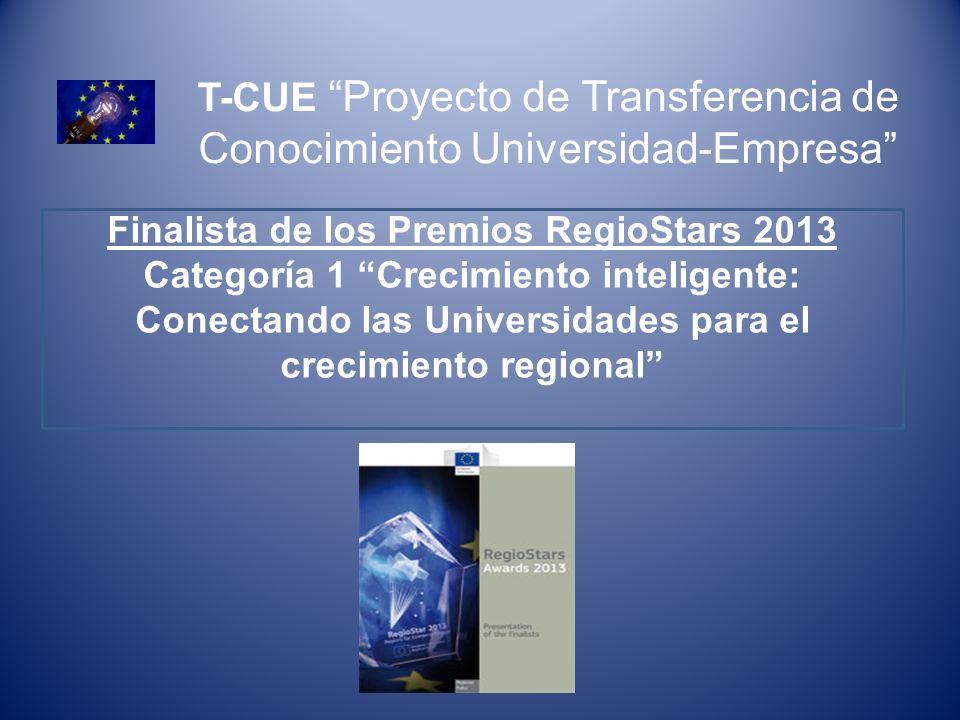 Finalista de los Premios RegioStars 2013 Categoría 1 Crecimiento inteligente: Conectando las Universidades para el crecimiento regional