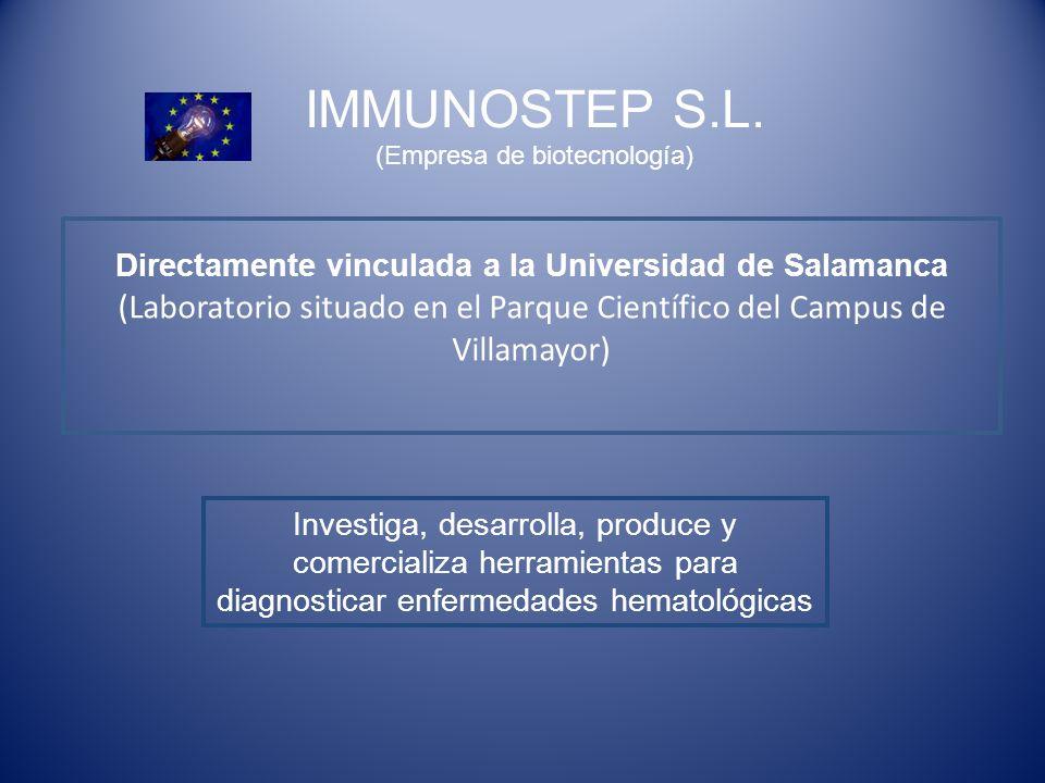 IMMUNOSTEP S.L. (Empresa de biotecnología) Directamente vinculada a la Universidad de Salamanca (Laboratorio situado en el Parque Científico del Campu