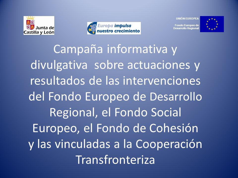 VALLAS PUBLICITARIAS Campaña informativa y divulgativa sobre actuaciones y resultados de las intervenciones del Fondo Europeo de Desarrollo Regional, el Fondo Social Europeo, el Fondo de Cohesión y las vinculadas a la Cooperación Transfronteriza