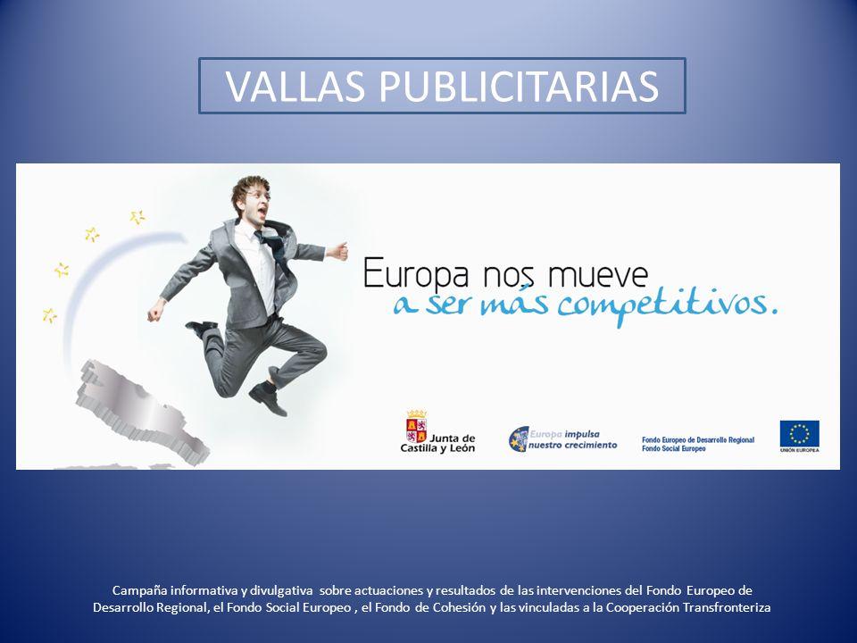 VALLAS PUBLICITARIAS Campaña informativa y divulgativa sobre actuaciones y resultados de las intervenciones del Fondo Europeo de Desarrollo Regional,