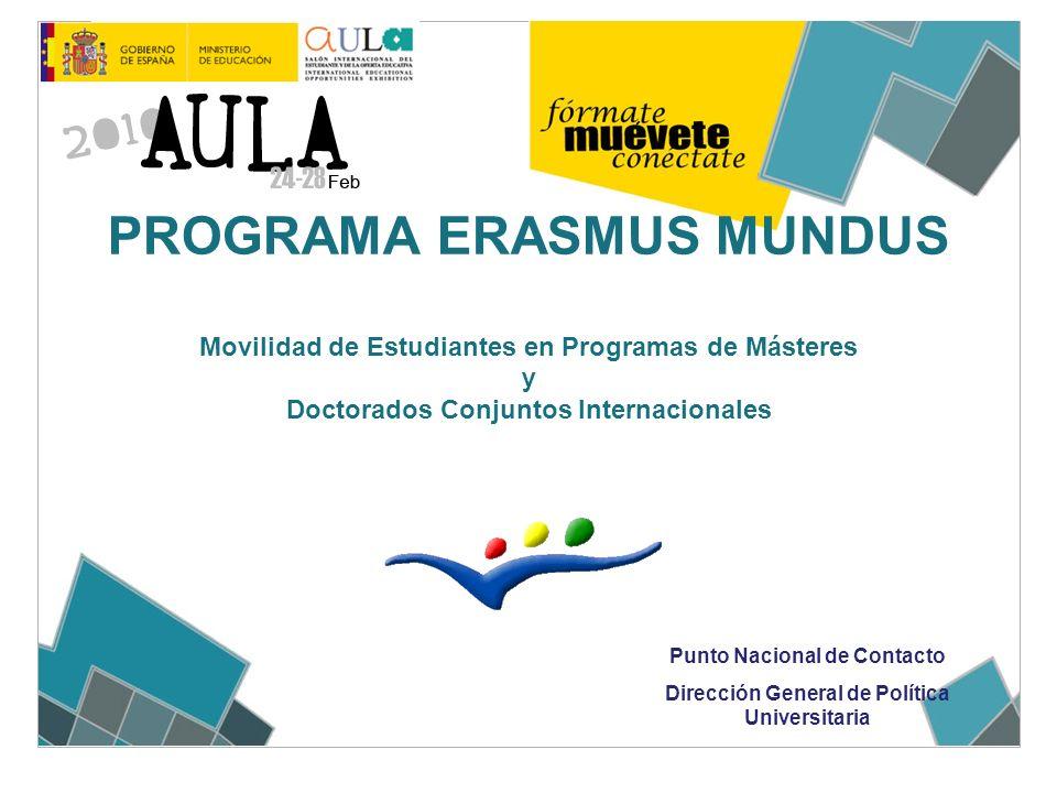 PROGRAMA ERASMUS MUNDUS Movilidad de Estudiantes en Programas de Másteres y Doctorados Conjuntos Internacionales Punto Nacional de Contacto Dirección