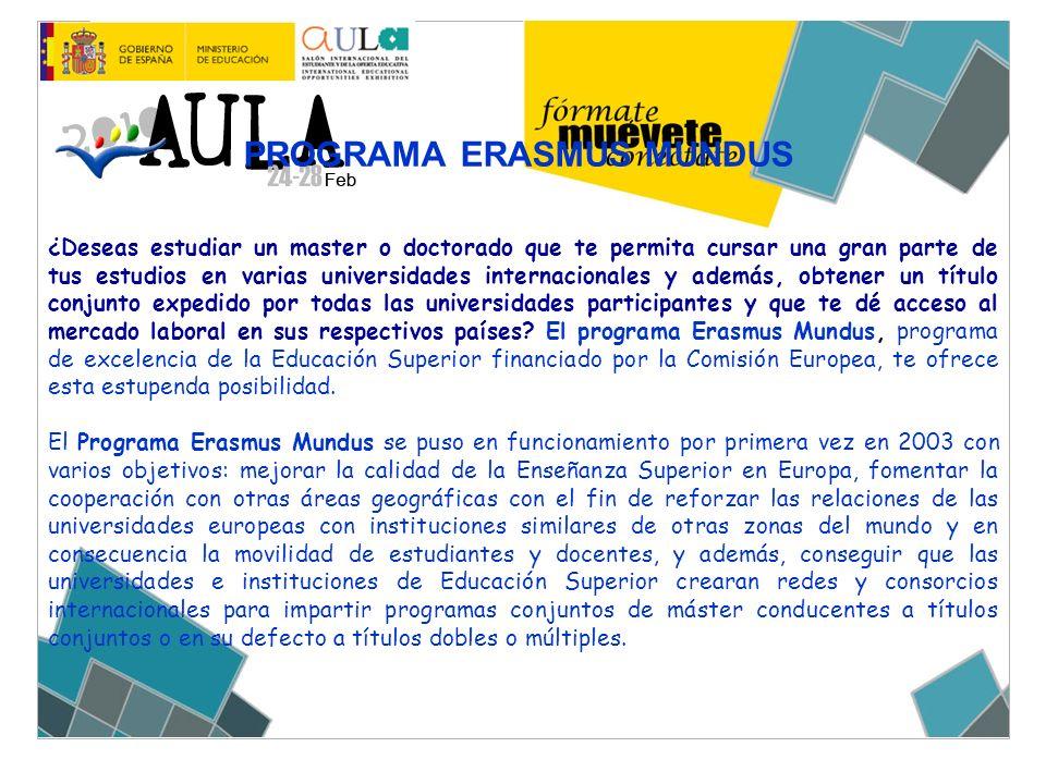 PROGRAMA ERASMUS MUNDUS ¿Deseas estudiar un master o doctorado que te permita cursar una gran parte de tus estudios en varias universidades internacio