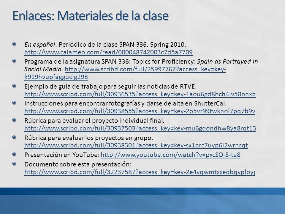 Enlaces: Materiales de la clase En español. Periódico de la clase SPAN 336.
