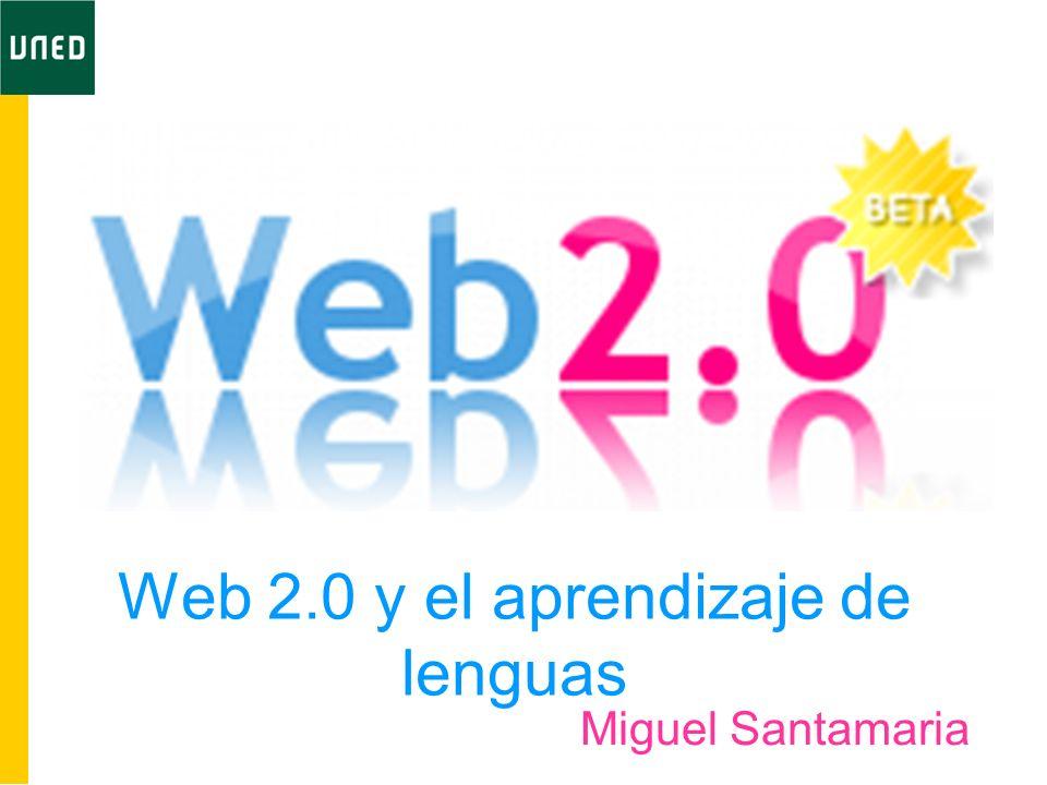 Web 2.0 y el aprendizaje de lenguas Miguel Santamaria