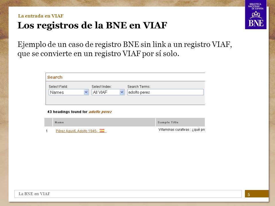 La BNE en VIAF 6 La entrada en VIAF Actualización A principios de cada mes, se realiza una extracción de registros, según el criterio anterior.