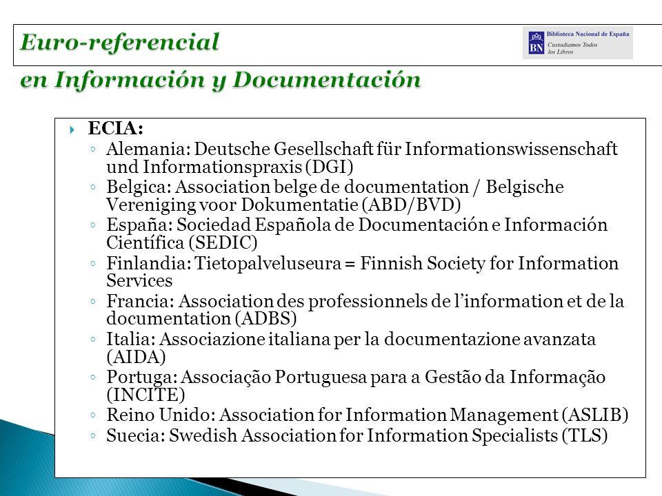 ECIA: Alemania: Deutsche Gesellschaft für Informationswissenschaft und Informationspraxis (DGI) Belgica: Association belge de documentation / Belgisch
