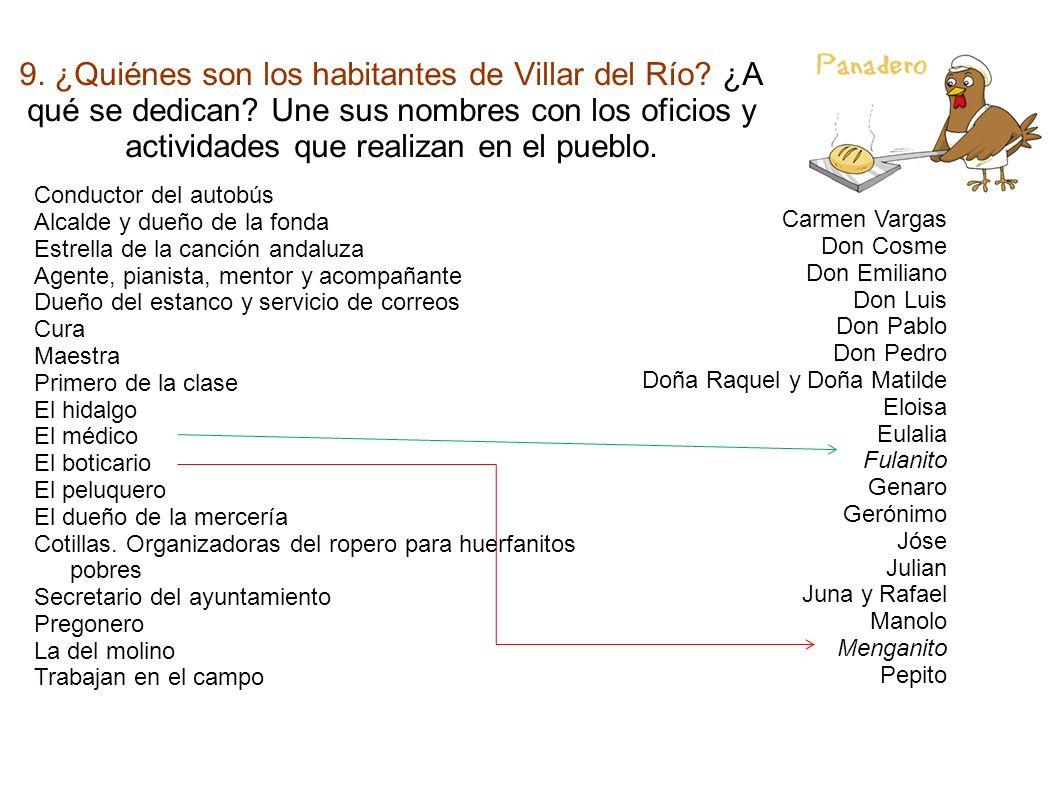 9. ¿Quiénes son los habitantes de Villar del Río? ¿A qué se dedican? Une sus nombres con los oficios y actividades que realizan en el pueblo. Conducto