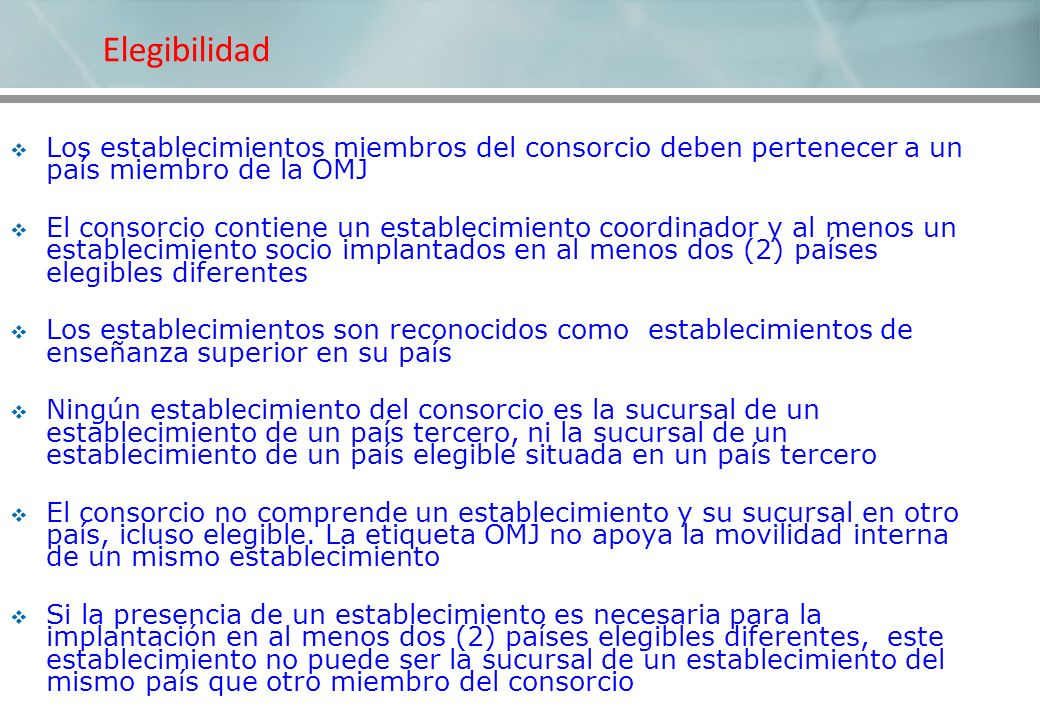 Los establecimientos miembros del consorcio deben pertenecer a un país miembro de la OMJ El consorcio contiene un establecimiento coordinador y al men