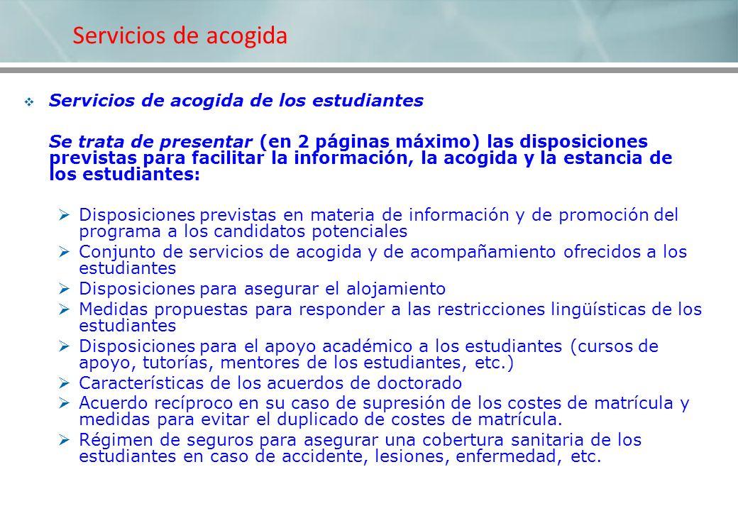 Servicios de acogida Servicios de acogida de los estudiantes Se trata de presentar (en 2 páginas máximo) las disposiciones previstas para facilitar la