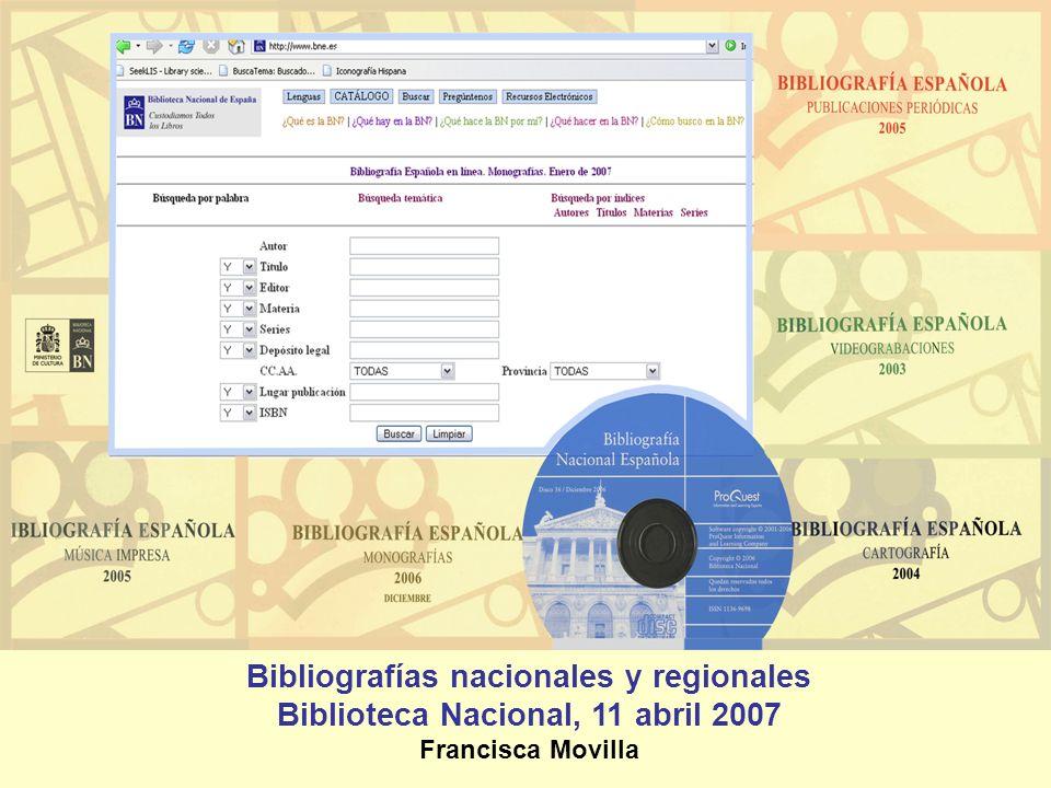 Bibliografías nacionales y regionales Biblioteca Nacional, 11 abril 2007 Francisca Movilla