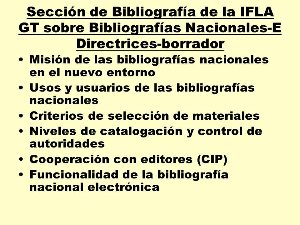 Sección de Bibliografía de la IFLA GT sobre Bibliografías Nacionales-E Directrices-borrador Misión de las bibliografías nacionales en el nuevo entorno