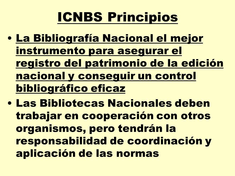 ICNBS Principios La Bibliografía Nacional el mejor instrumento para asegurar el registro del patrimonio de la edición nacional y conseguir un control