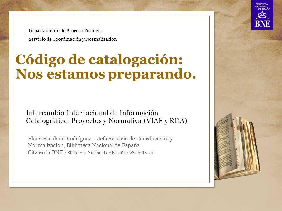 Intercambio Internacional de Información Catalográfica: Proyectos y Normativa (VIAF y RDA) Código de catalogación: Nos estamos preparando.