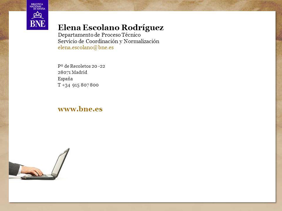 Nos estamos preparando 22 Elena Escolano Rodríguez Departamento de Proceso Técnico Servicio de Coordinación y Normalización elena.escolano@bne.es Pº de Recoletos 20 -22 28071 Madrid España T +34 915 807 800 www.bne.es