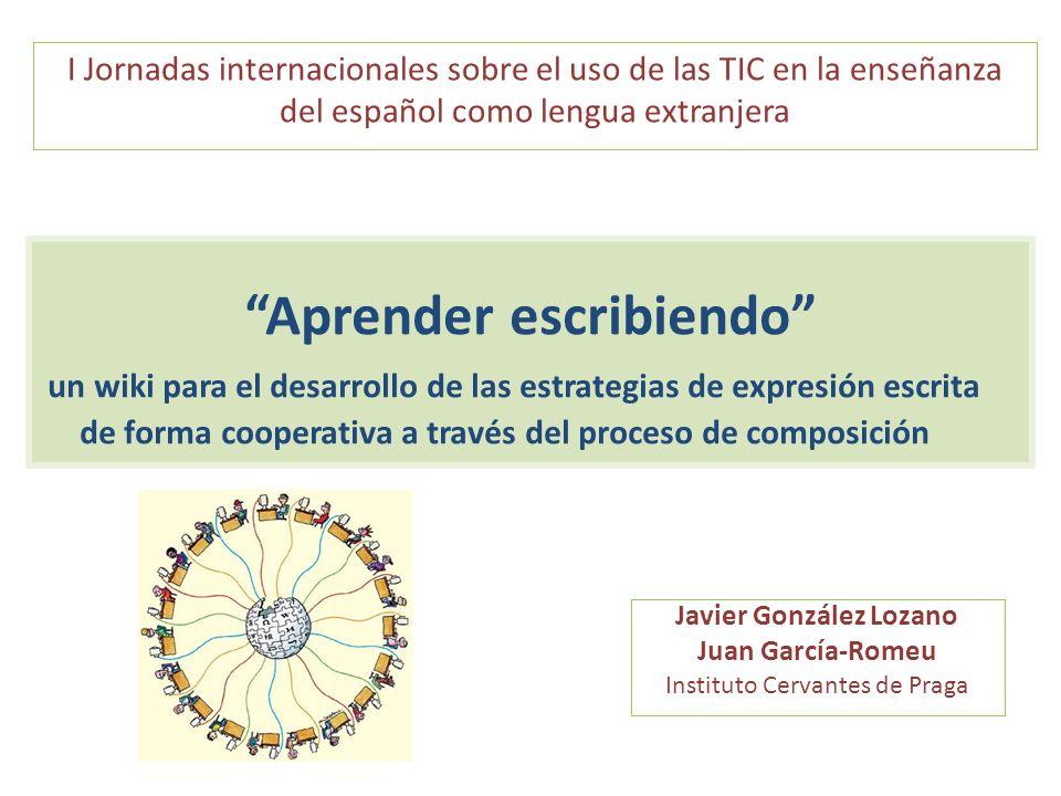 I Jornadas internacionales sobre el uso de las TIC en la enseñanza del español como lengua extranjera Aprender escribiendo un wiki para el desarrollo