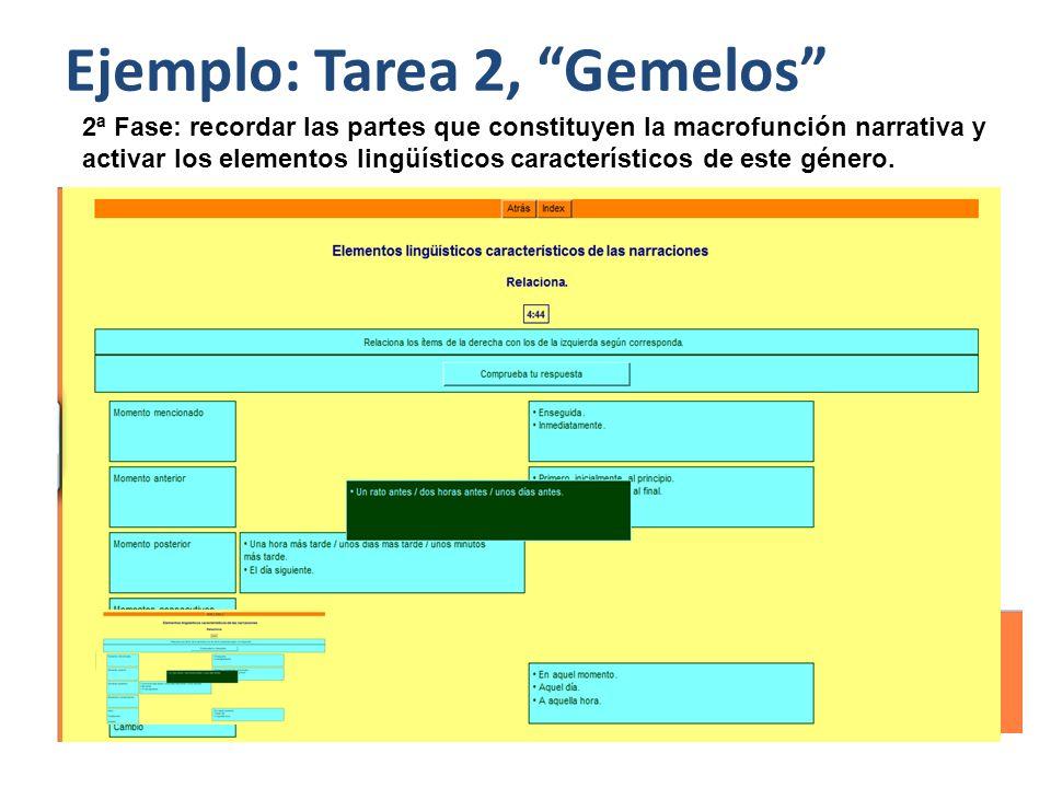 Ejemplo: Tarea 2, Gemelos 2ª Fase: recordar las partes que constituyen la macrofunción narrativa y activar los elementos lingüísticos característicos