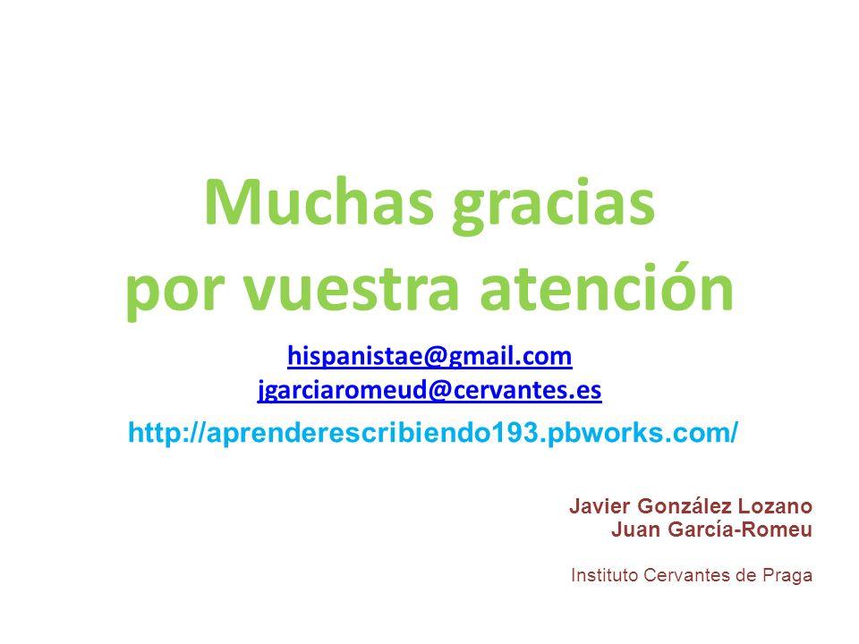 Muchas gracias por vuestra atención hispanistae@gmail.com jgarciaromeud@cervantes.es hispanistae@gmail.com jgarciaromeud@cervantes.es Javier González