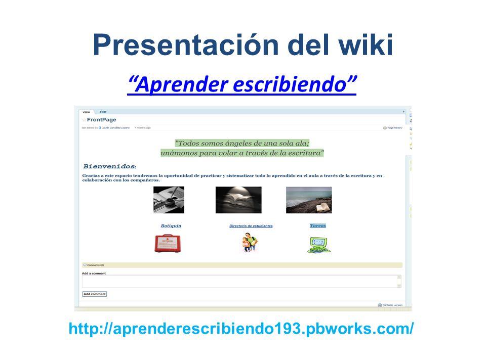 Aprender escribiendo Presentación del wiki http://aprenderescribiendo193.pbworks.com/
