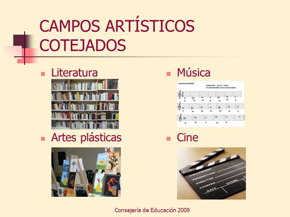 Consejería de Educación 2009 CAMPOS ARTÍSTICOS COTEJADOS Literatura Artes plásticas Música Cine
