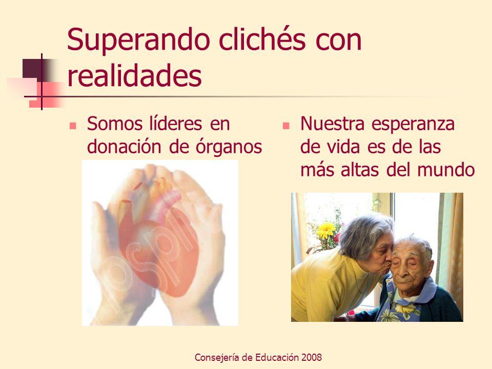 Consejería de Educación 2008 Superando clichés con realidades Somos líderes en donación de órganos Nuestra esperanza de vida es de las más altas del m