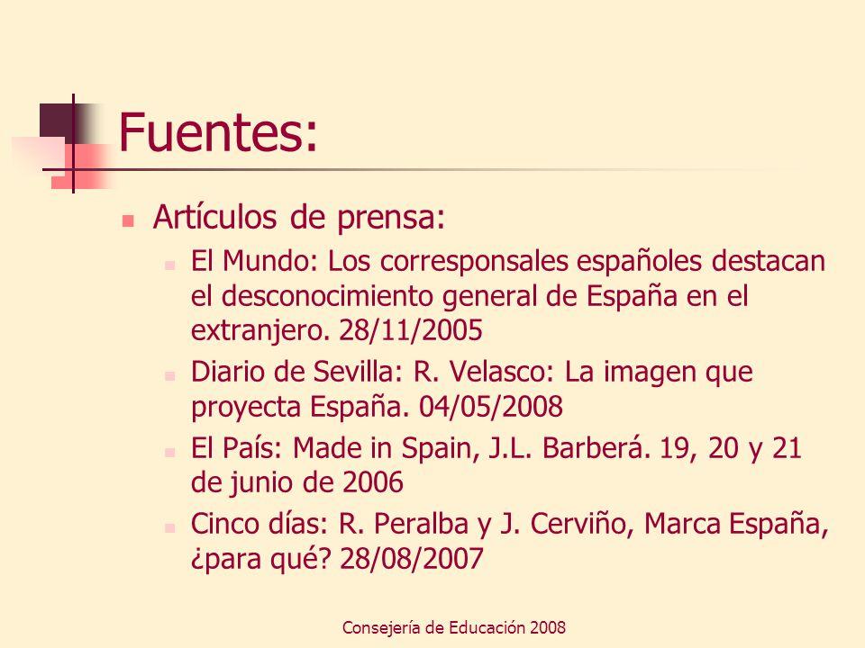 Consejería de Educación 2008 Fuentes: Artículos de prensa: El Mundo: Los corresponsales españoles destacan el desconocimiento general de España en el