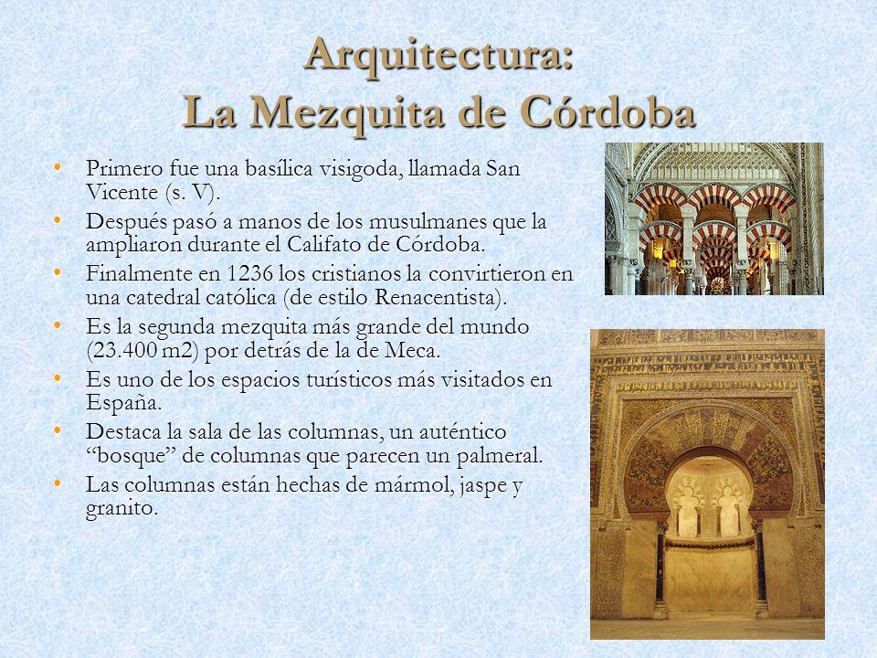 Arquitectura: La Mezquita de Córdoba Primero fue una basílica visigoda, llamada San Vicente (s. V).Primero fue una basílica visigoda, llamada San Vice